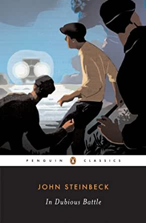 A literary analysis of dubious battle by steinbeck