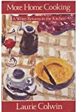 More Home Cooking: A Writer Returns to the Kitchen (0060168498) by Laurie Colwin