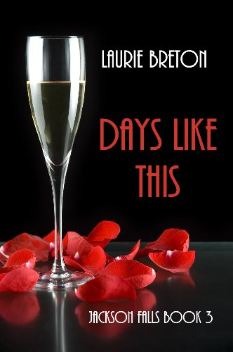Days Like This (Jackson Falls Series) by Laurie Breton