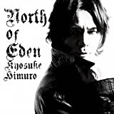 NORTH OF EDEN-氷室京介
