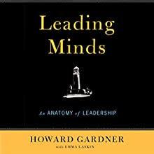 Leading Minds: An Anatomy of Leadership Audiobook by Howard Gardner Narrated by Peter Johnson