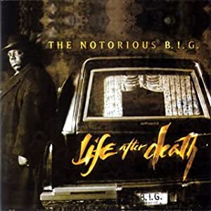 Biggie life after death are all