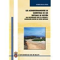 Los acondicionamientos de carreteras en los sistemas de gestión. Una metodología para su análisis e integración...