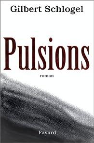 Pulsions par Gilbert Schlogel