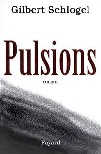 Pulsions par Schlogel