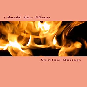 Scarlet Lace Poems: Spiritual Musings Audiobook
