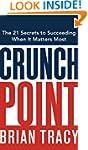 Crunch Point: The Secret to Succeedin...