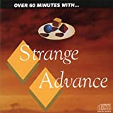Over 60 Minutes With Strange Advance