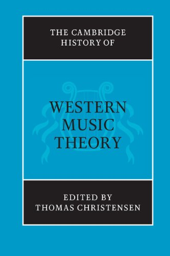 The Cambridge History of Western Music Theory (The...