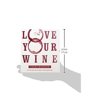 Love Your Wine: Get to gr Livre en Ligne - Telecharger Ebook