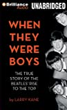 img - for When They Were Boys: The True Story of the Beatles' Rise to the Top book / textbook / text book