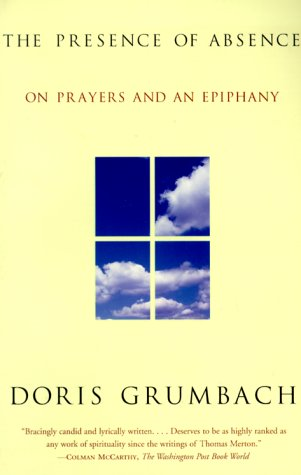 The Presence of Absence: On Prayers and an Epiphany, DORIS GRUMBACH