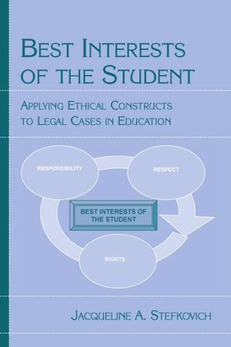 Best Interests of the Student: Applying Ethical Constructs to Legal...