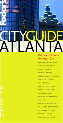 Fodor's Cityguide Atlanta, 2nd Edition: The Sourcebook for Your Hometown (Fodor's Cityguides), Fodor's