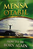 How To Be Born Again (9988643497) by Mensa Otabil