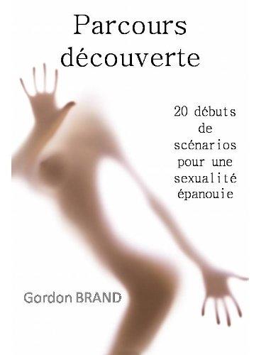 Couverture du livre Parcours découverte (20 débuts de scénarios pour une sexualité épanouie t. 1)