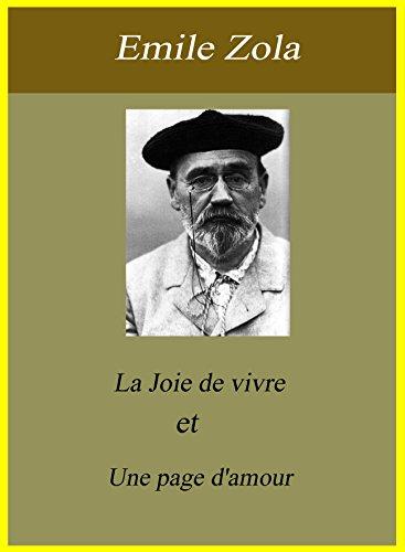 Emile Zola - La Joie de vivre et Une page d'amour (French Edition)