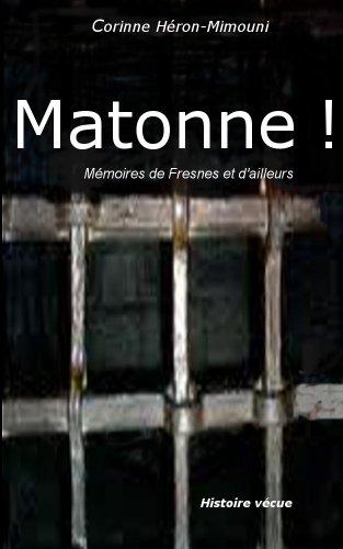 Couverture du livre Matonne ! Mémoires de Fresnes et d'ailleurs