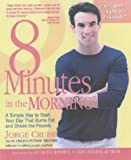 8 Minutes in the Morning: A Simple Way to Start Your Day That Burns Fat and Sheds the Pounds (1579544592) by Jorge Cruise