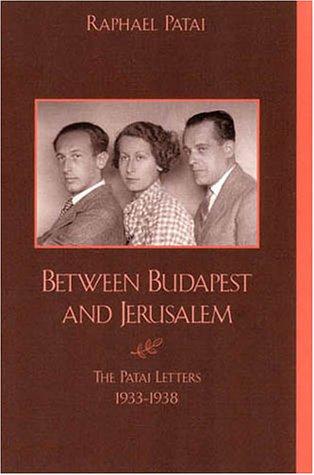 Between Budapest and Jerusalem, Raphael Patai