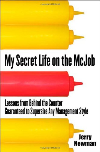 My Secret Life on the McJob: Lessons from Behind the...