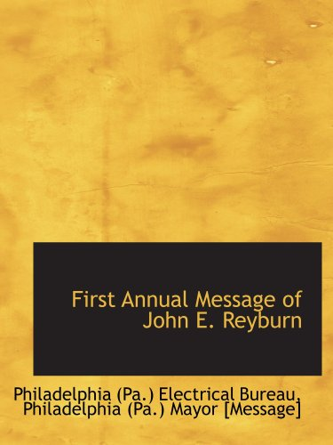 First Annual Message of John E. Reyburn