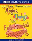 Angus, Thongs and Full-frontal Snogging: Complete & Unabridged: Confessions of Georgia Nicolson (Cover to Cover) Louise Rennison