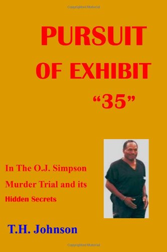 Pursuit of Exhibit 35 in the OJ Simpson murder trial: and its Hidden Secrets