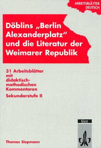 Döblins 'Berlin Alexanderplatz' und die Literatur der Weimarer Republik