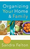 Organizing Your Home & Family (0800787188) by Felton, Sandra