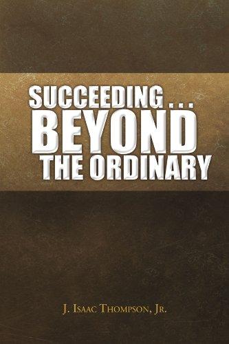 Succeeding . . . Beyond the Ordinary