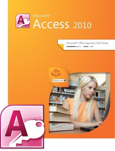 MOS 2010 Study Guide for Access (Exam 77-885)