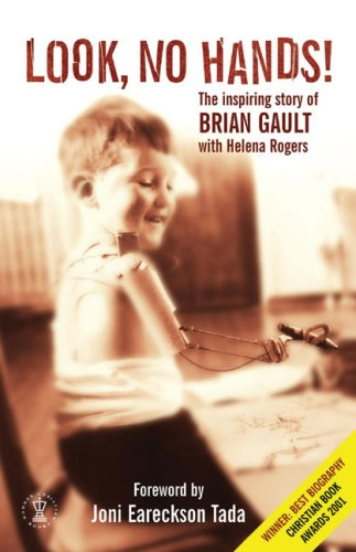 Look, No Hands!: The Inspiring Story of Brian Gault (Hodder Christian Books)