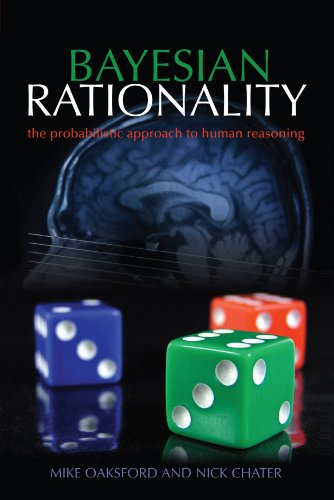 Bayesian Rationality: The Probabilistic Approach to Human Reasoning (Oxford Cognitive Science Series)