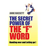 Secret Power of the F Word: Handing Over and Letting Goby A. M. Hassett