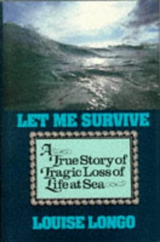 Let Me Survive: A True Story of Tragic Loss of Life at Sea (Sheridan House)