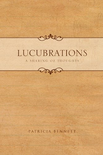 Lucubrations: A Sharing of Thoughts