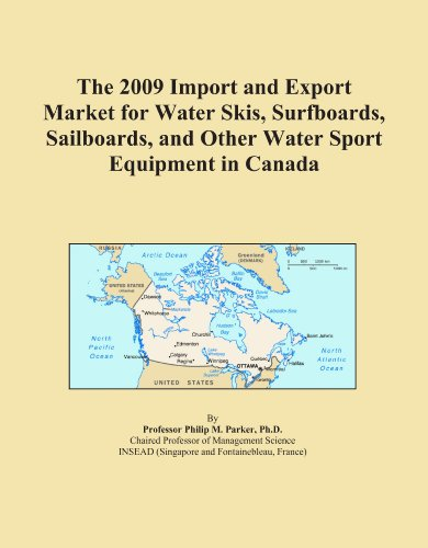 The 2009 Import and Export Market for Water Skis, Surfboards, Sailboards, and Other Water Sport Equipment in Canada