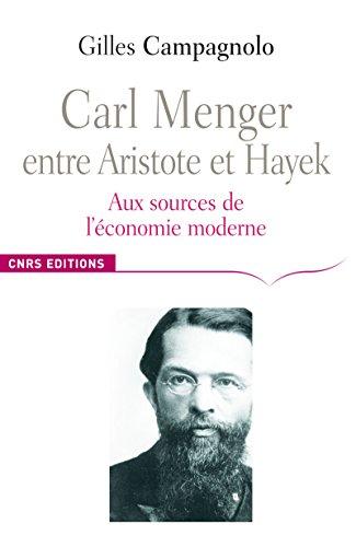Carl Menger entre Aristote et Hayek: Aux sources de l'économie moderne