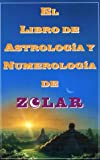 img - for El libro de astrolog a y numerolog a de Zolar book / textbook / text book