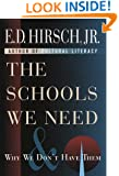 The Schools We Need and Why