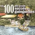 Les 100 plus grands succ�s des guinguettes