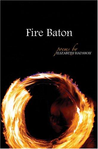 Fire Baton: Poems (The Arkansas Poetry Series)