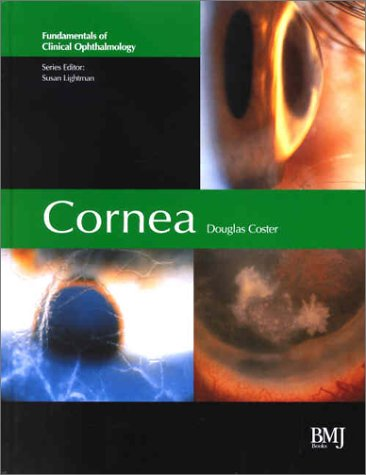 Cornea: Fundamentals Of Clinical Ophthalmology Series