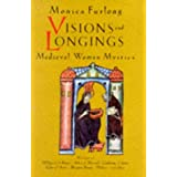 Visions and Longings: Anthology of Women Mysticsby Monica Furlong