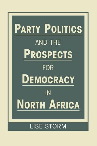 Party Politics and the Prospects for Democracy in North Africa (Studies on North Africa)