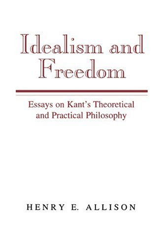 Idealism and Freedom: Essays on Kant's Theoretical and Practical Philosophy