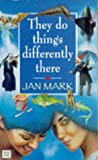 They Do Things Differently There (0099264218) by Jan Mark