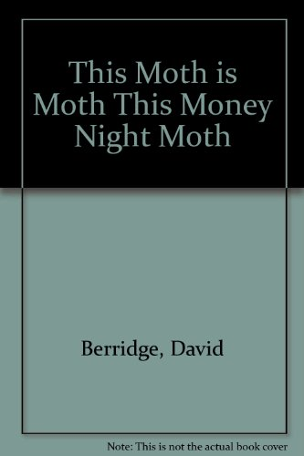 This Moth Is Moth This Money Night Moth