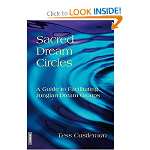 Sacred Dream Circles: A Guide to Facilitating Jungian Dream Groups Tess Castleman